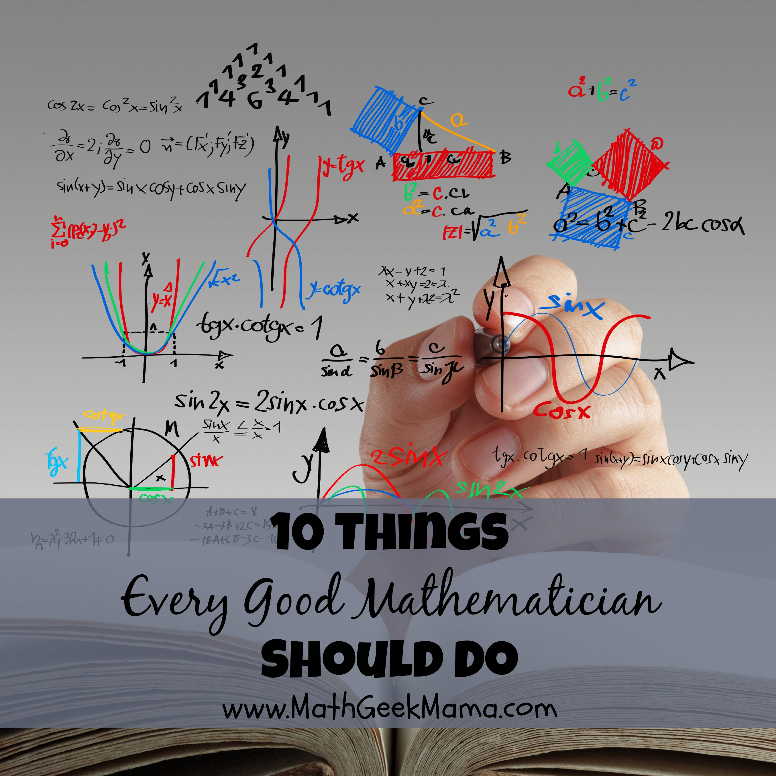 10 Things Every Good Mathematician Should Do