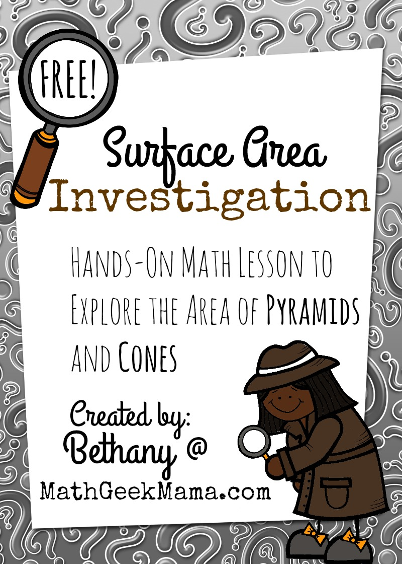 Surface Area Of Pyramids And Cones Exploration Math Geek Mama