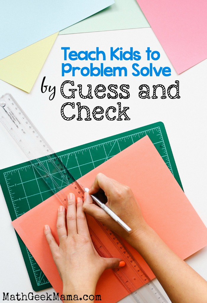 Although this doesn't sound like math, using guess and check to solve problems can be a really useful strategy for kids! Learn how to use this problem solving strategy and set kids up for success!