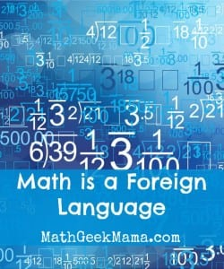 Math is a Foreign Language: So Treat it Like One!