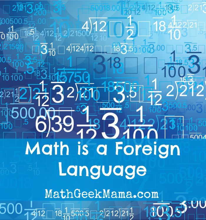Math is a foreign language, so treat it like one! Tips for tackling a tricky subject!