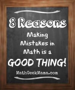 8 Reasons Making Mistakes in Math is a GOOD Thing!