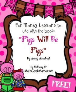 "Fun and FREE extension lessons to help kids learn about money with the book, ""Pigs Will Be Pigs!"""