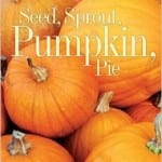 Seed, Sprout, Pumpkin Pie