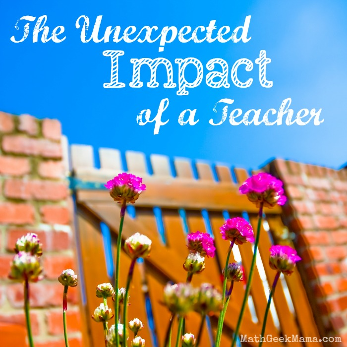 When you are a teacher, whether in the classroom, as a homeschool parent or otherwise, you are impacting lives, sometimes in ways you don't even expect! We can all be grateful for the impact of a teacher on our life!