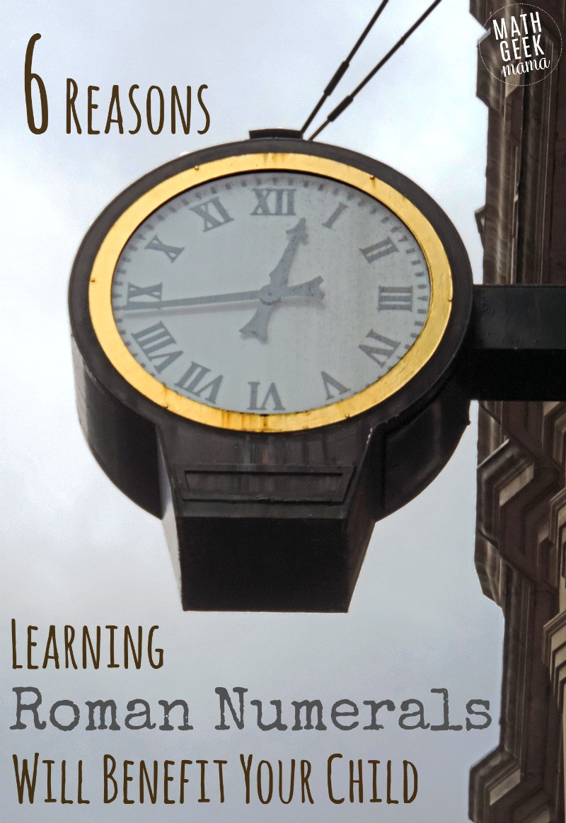Why do we bother teaching kids to read and write roman numerals? Here are 6 reasons that can still be beneficial to kids, even though we no longer write in this number system.