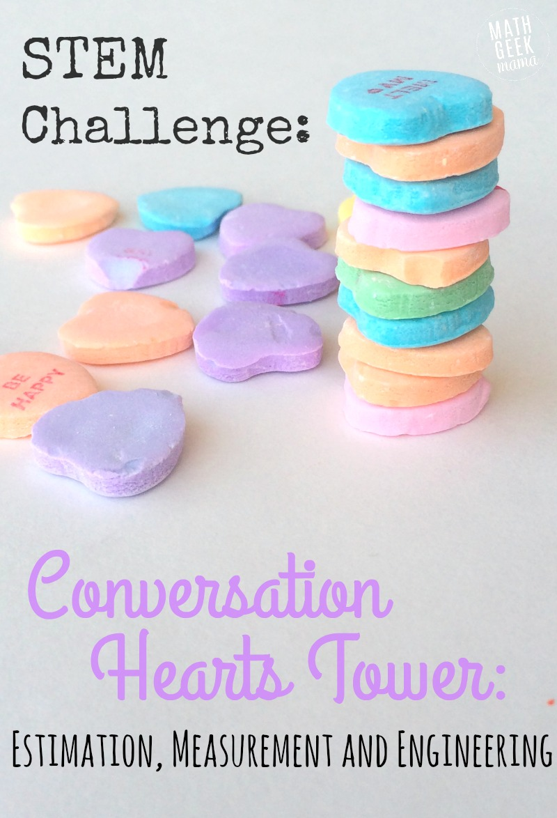 Valentine S Day Stem Build A Tower With Conversation Hearts Math Geek Mama