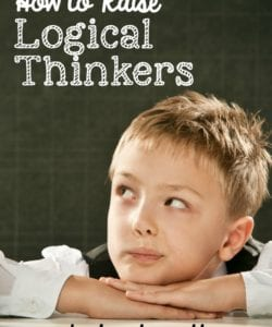 How to Raise Logical Thinkers and Why it Matters