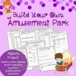 This extensive Algebra project will challenge kids to think through a fun and engaging business idea: designing their own amusement park! In this project they will learn about costs, revenue and profit as well as apply their understanding of linear equations to a real world example. Perfect for Pre-algebra or Algebra 1 students.