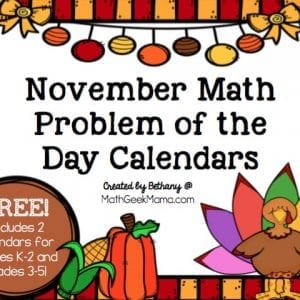 This fun and super low-prep math calendar makes it easy to weave a little extra math practice into your daily routine. The November Problem of the Day Calendar download includes 2 different calendars for grades K-2 and grades 3-5.