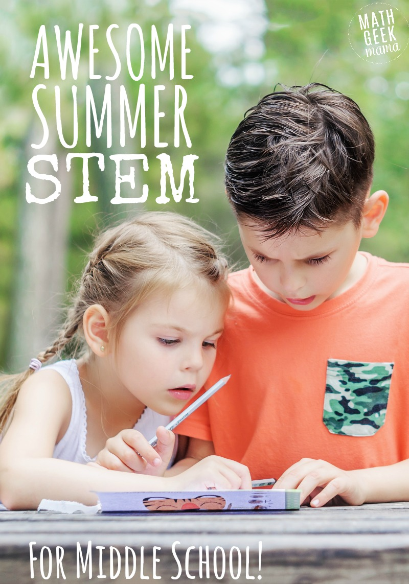 Awesome Summer STEM Activities for Middle School Kids