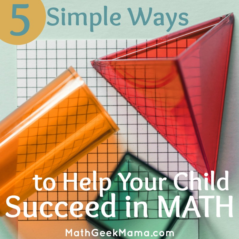 Want to set your kids up for math success? Here are 5 super simple ways you can work to ensure they enjoy and thrive in math class.