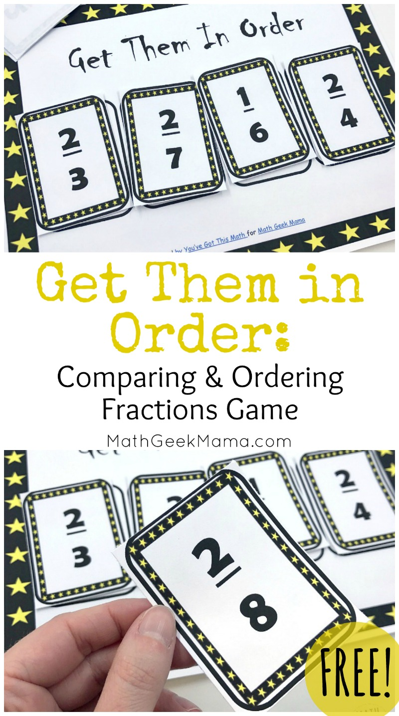 Challenge kids and strengthen their fraction sense with this comparing fractions game. Get Them in Order is a fun way to review all sorts of fraction skills, such as simplifying fractions, comparing fractions and ordering fractions. Grab the game FREE from Math Geek Mama!